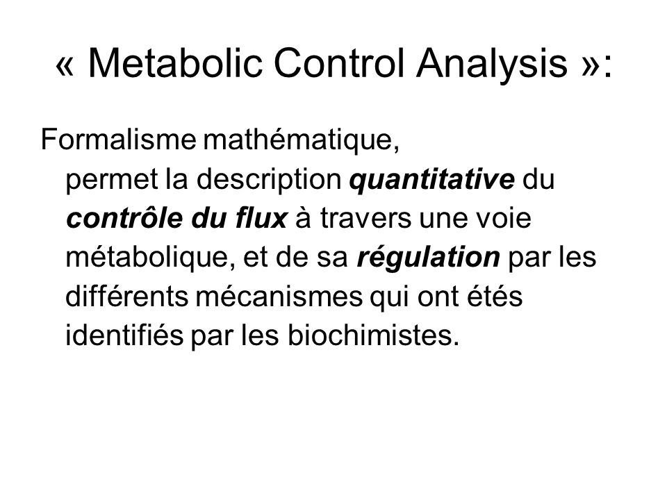 « Metabolic Control Analysis »: