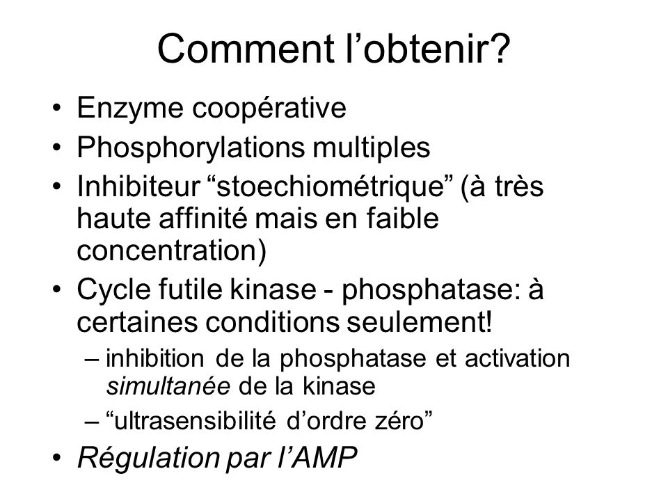 Comment l'obtenir Enzyme coopérative Phosphorylations multiples