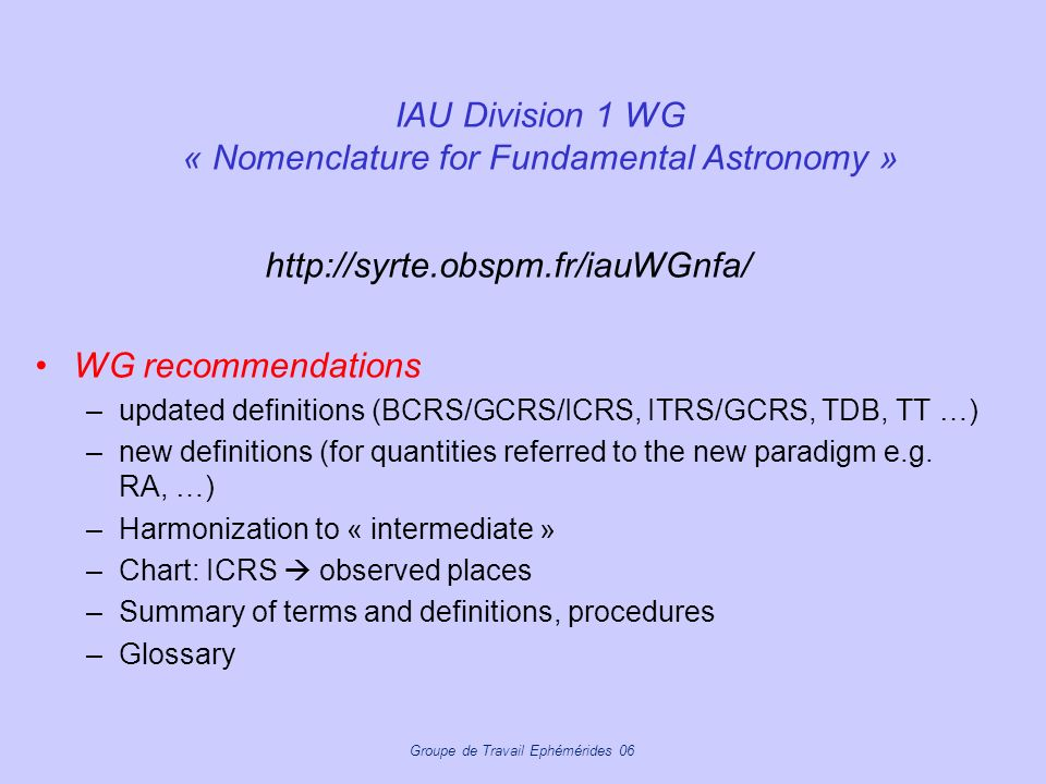 IAU Division 1 WG « Nomenclature for Fundamental Astronomy »