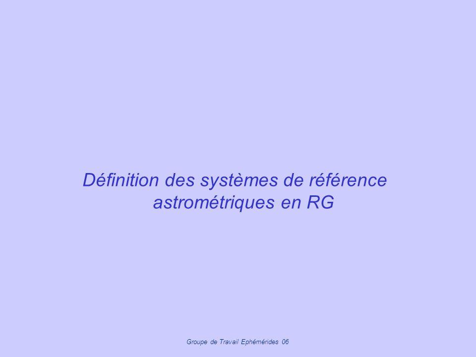 Définition des systèmes de référence astrométriques en RG