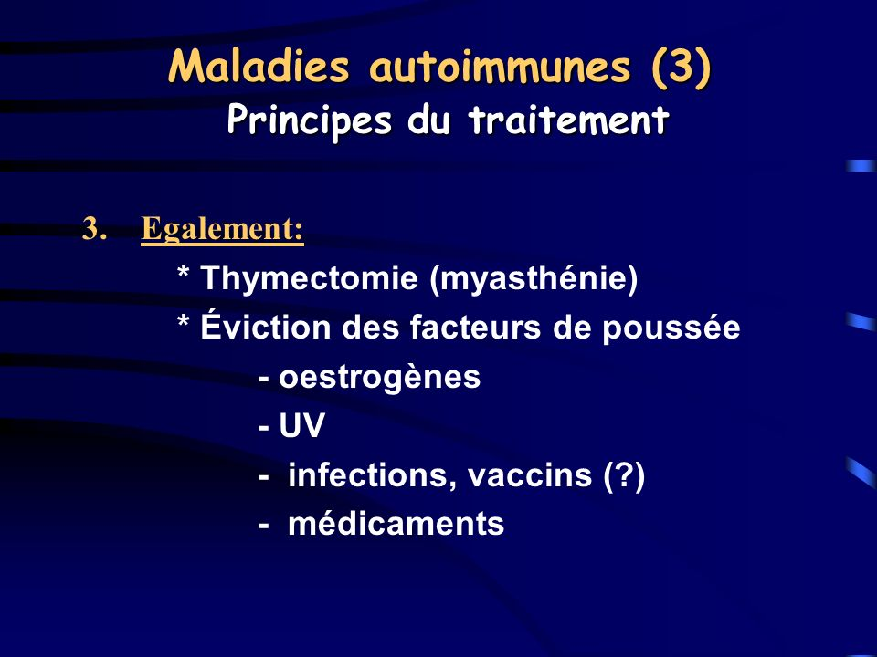 Maladies autoimmunes (3) Principes du traitement
