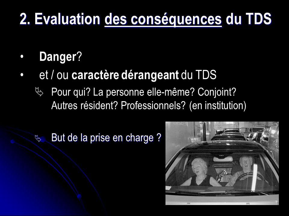 2. Evaluation des conséquences du TDS