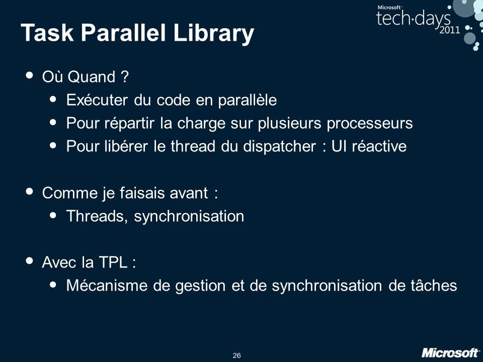 Task Parallel Library Où Quand Exécuter du code en parallèle