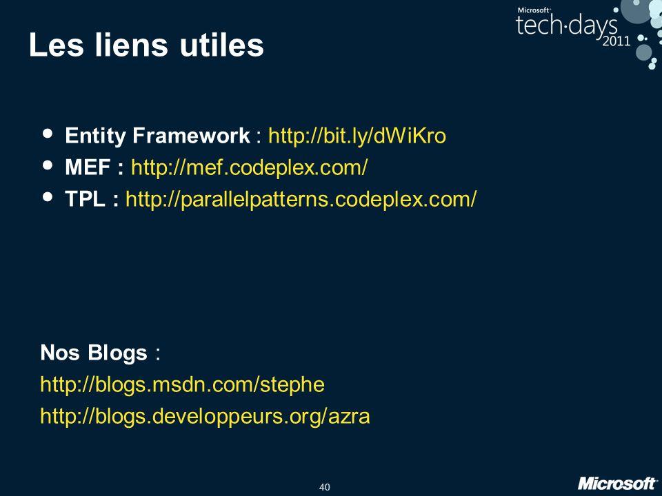 Les liens utiles Entity Framework : http://bit.ly/dWiKro