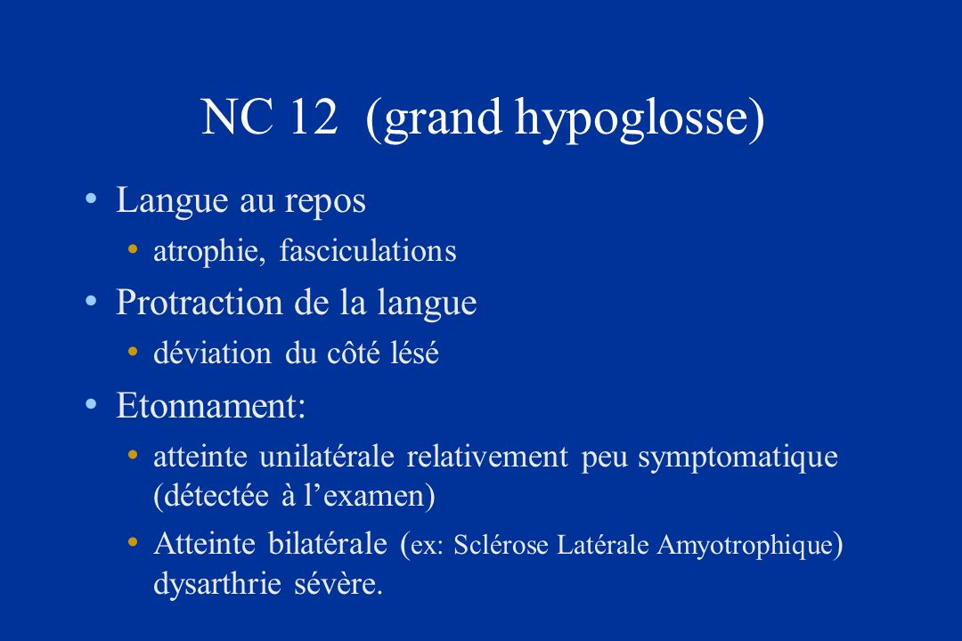 NC 12 (grand hypoglosse) Langue au repos Protraction de la langue