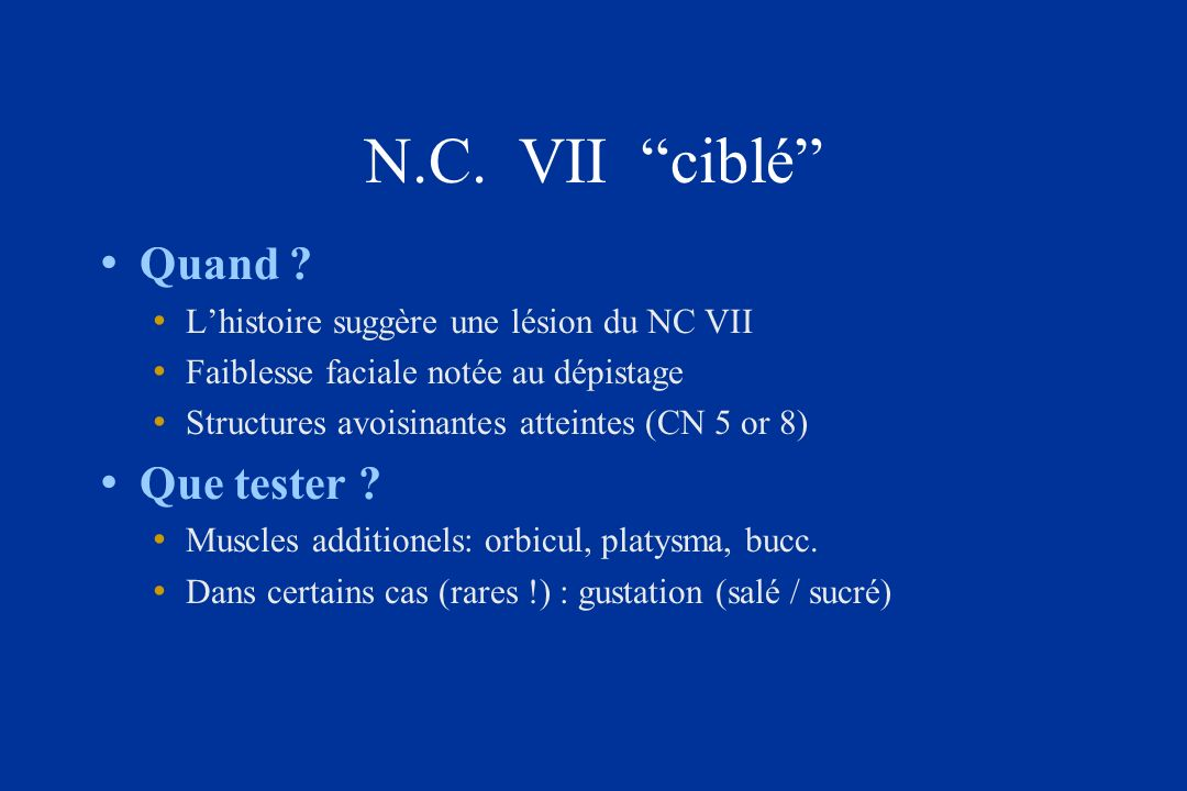 N.C. VII ciblé Quand Que tester