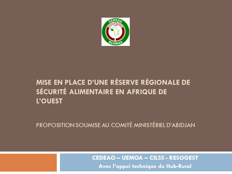 CEDEAO – UEMOA – CILSS - RESOGEST Avec l'appui technique du Hub-Rural