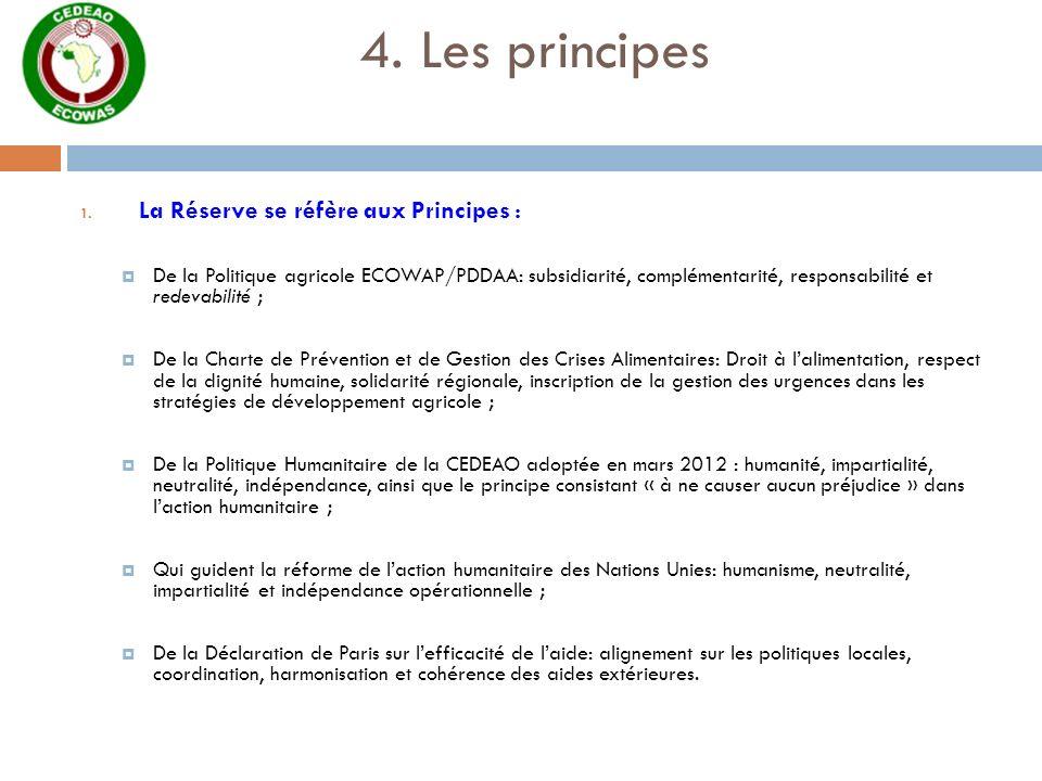 4. Les principes La Réserve se réfère aux Principes :