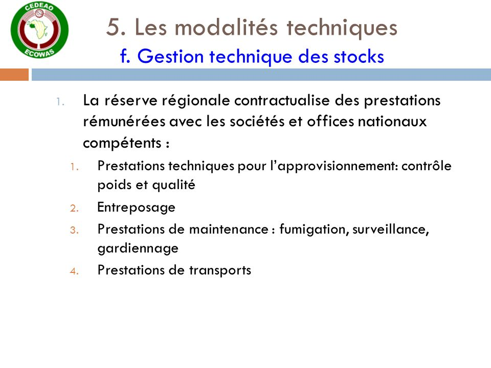 5. Les modalités techniques f. Gestion technique des stocks