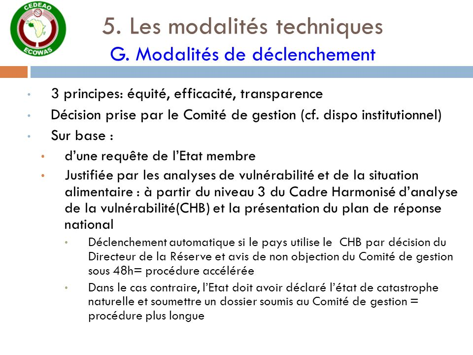 5. Les modalités techniques G. Modalités de déclenchement