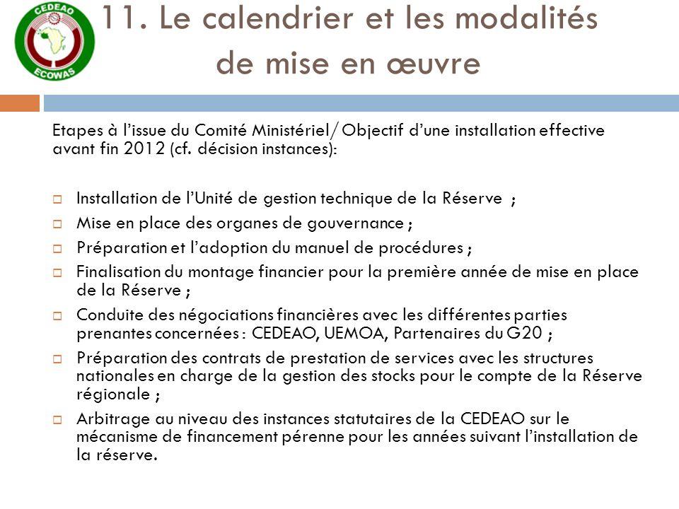 11. Le calendrier et les modalités de mise en œuvre
