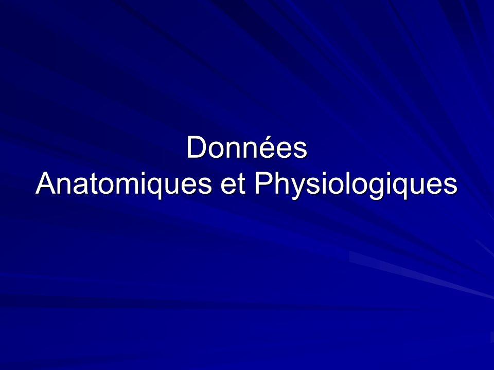 Données Anatomiques et Physiologiques