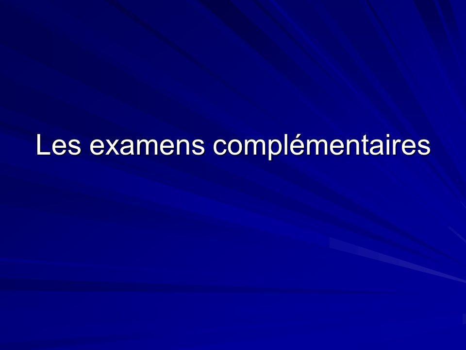 Les examens complémentaires