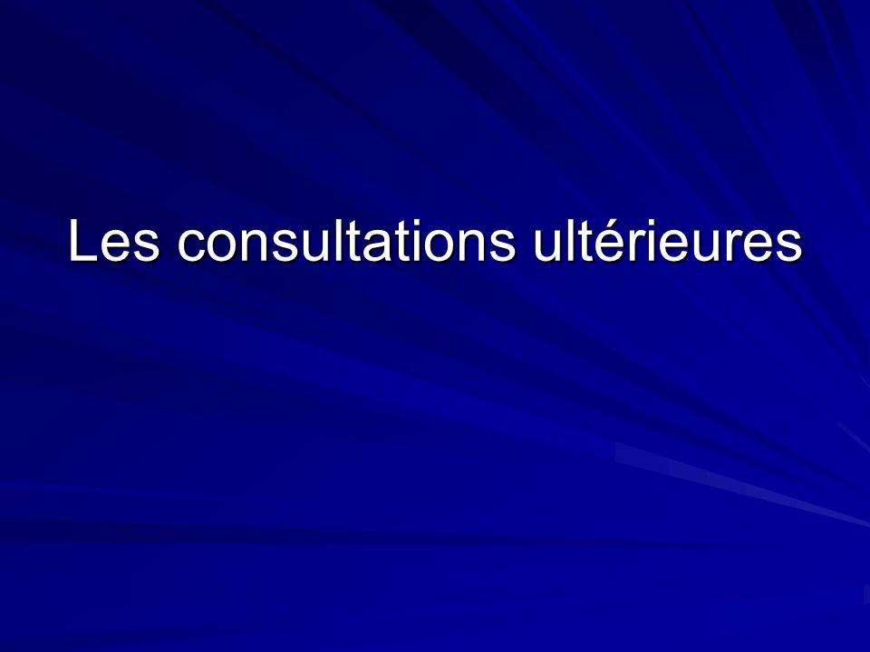 Les consultations ultérieures