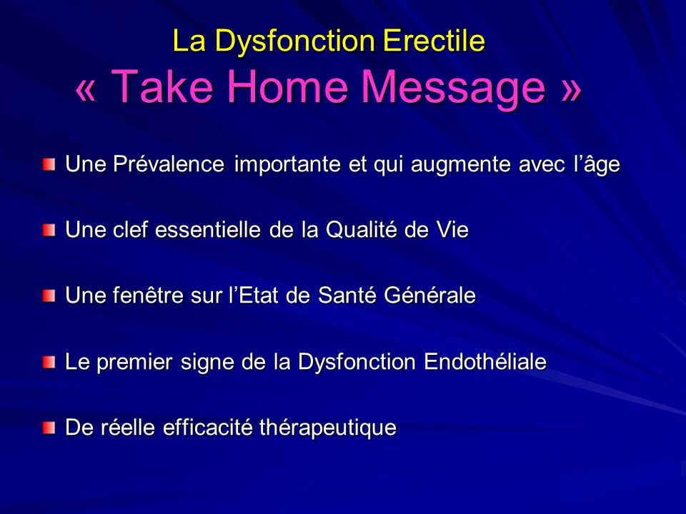La Dysfonction Erectile « Take Home Message »