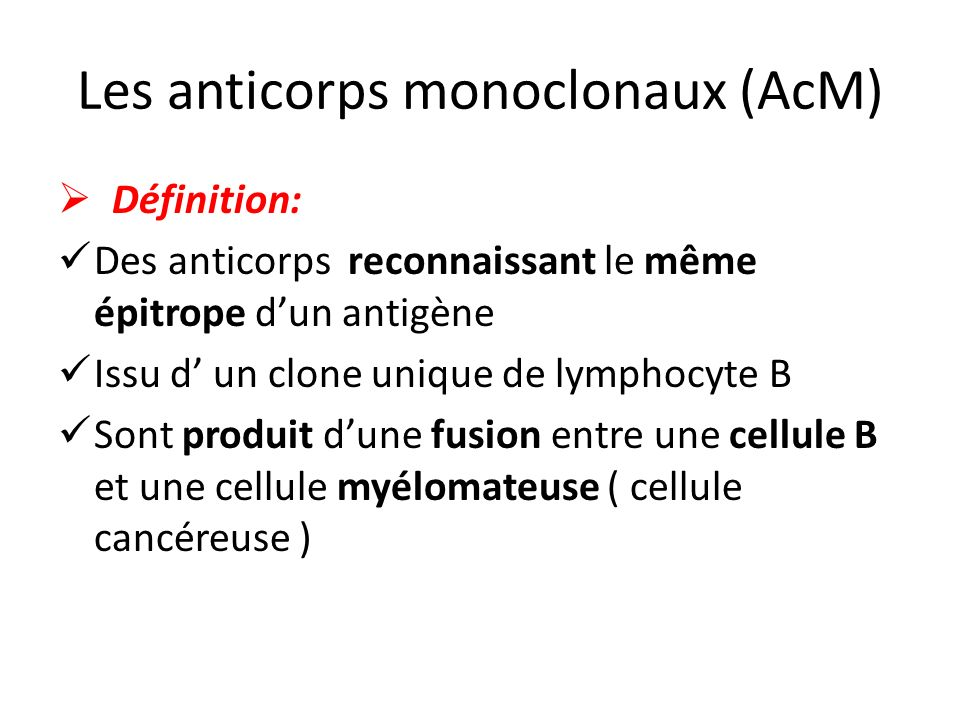 Les anticorps monoclonaux (AcM)