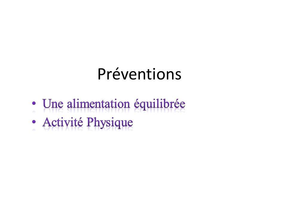 Préventions Une alimentation équilibrée Activité Physique