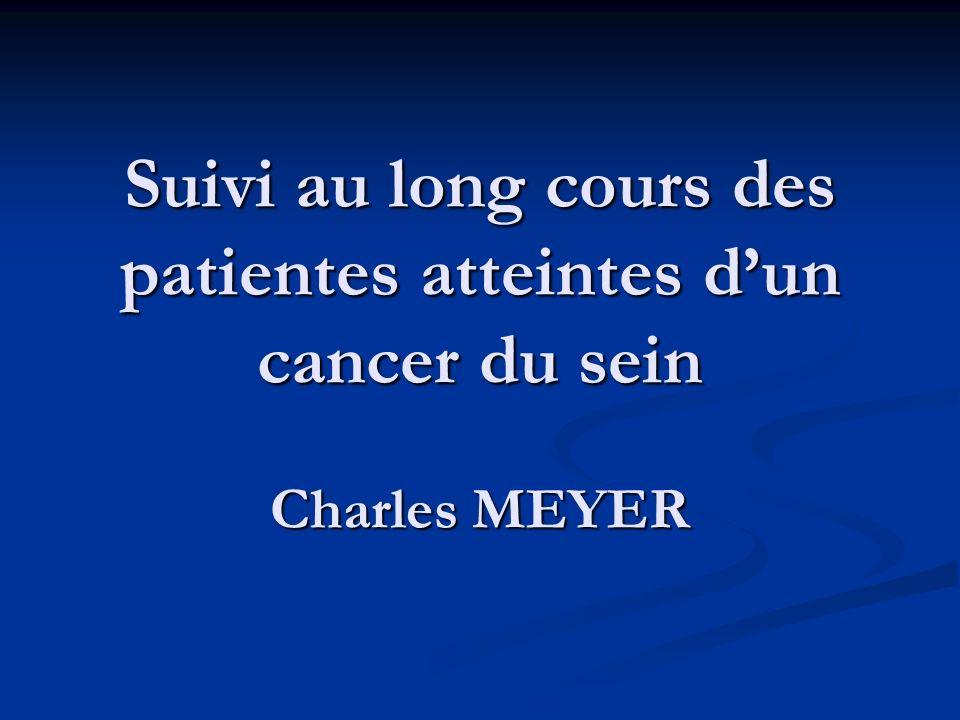 Suivi au long cours des patientes atteintes d'un cancer du sein Charles MEYER