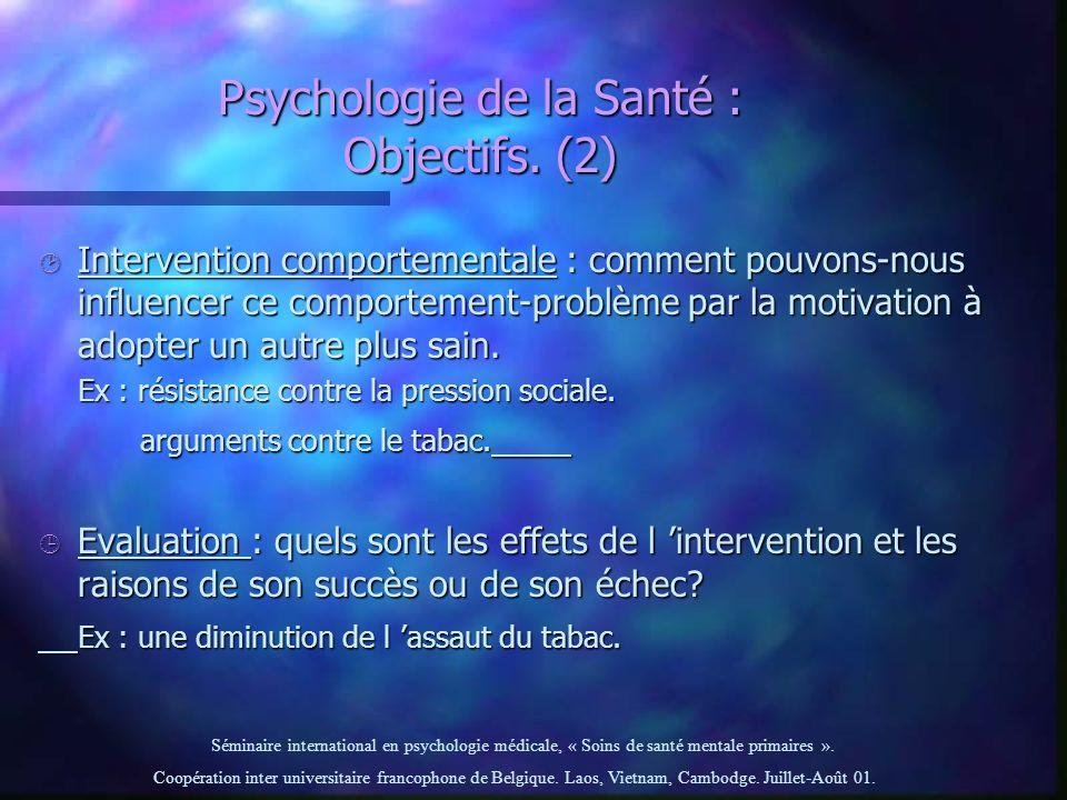 Psychologie de la Santé : Objectifs. (2)