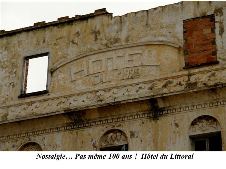 Nostalgie… Pas même 100 ans ! Hôtel du Littoral