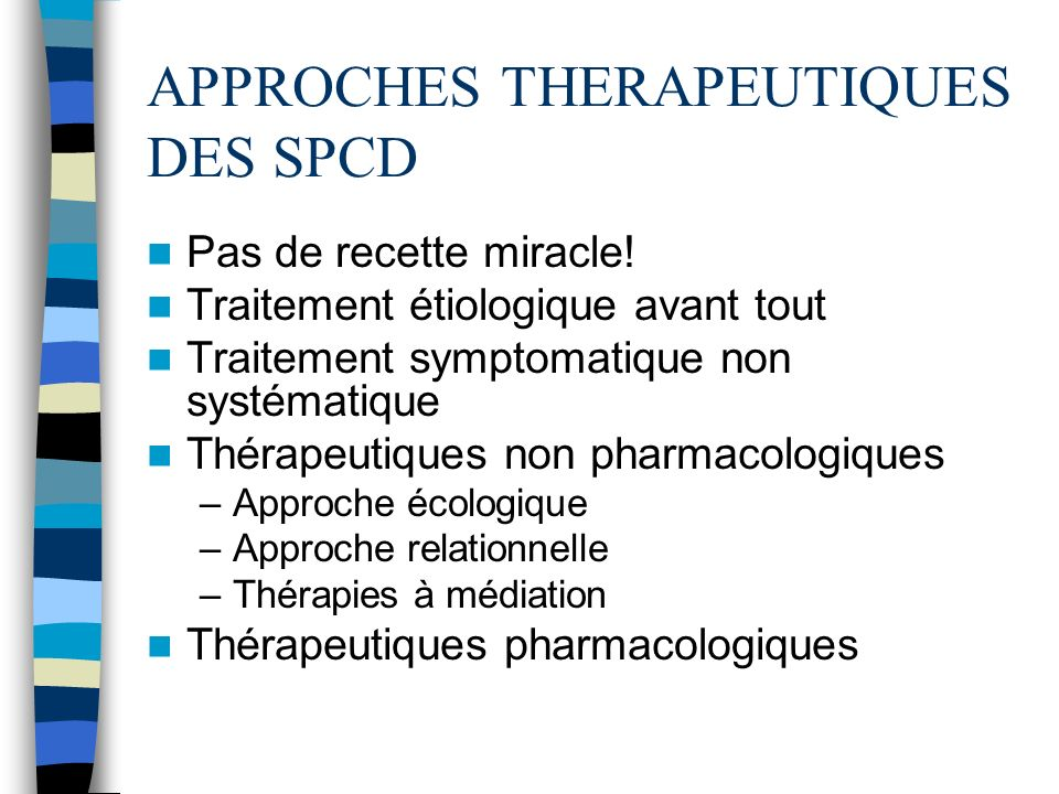 APPROCHES THERAPEUTIQUES DES SPCD