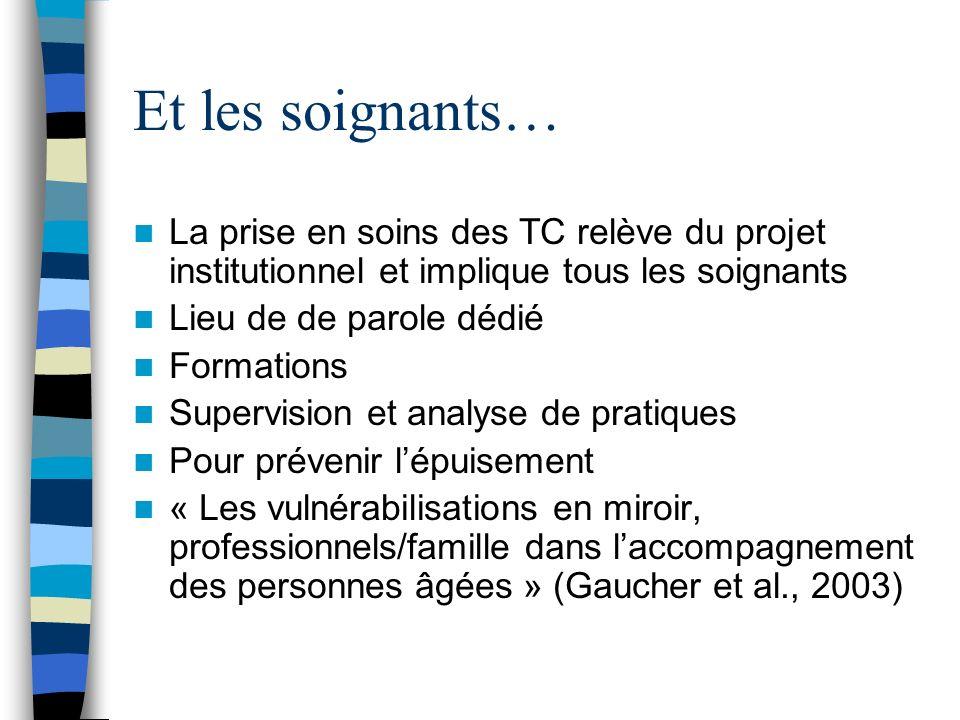Et les soignants… La prise en soins des TC relève du projet institutionnel et implique tous les soignants.