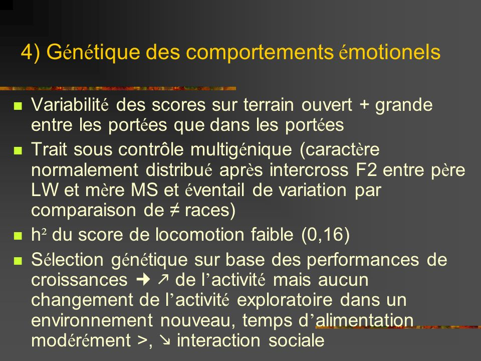 4) Génétique des comportements émotionels