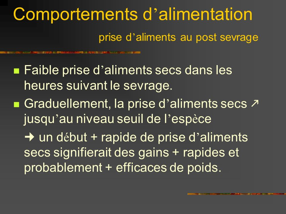 Comportements d'alimentation prise d'aliments au post sevrage