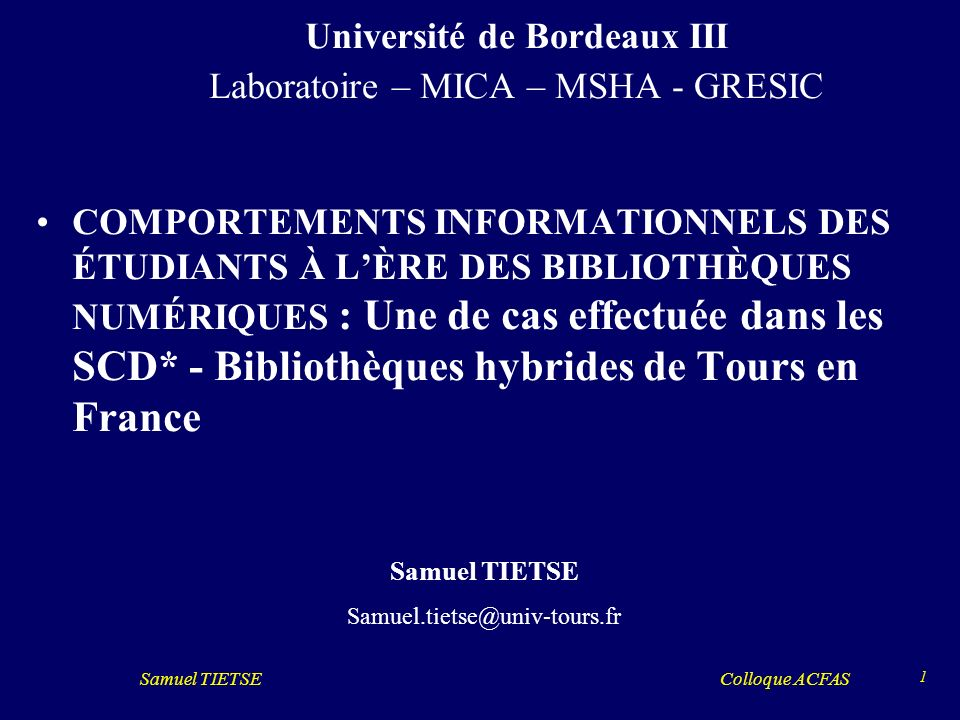 Université de Bordeaux III Laboratoire – MICA – MSHA - GRESIC