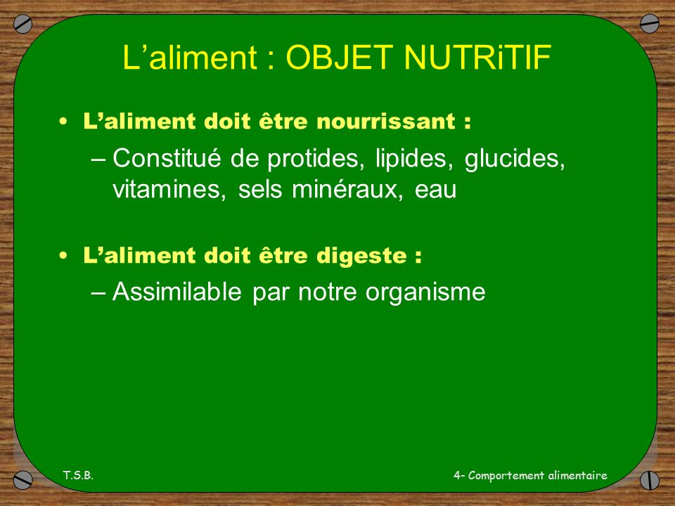 L'aliment : OBJET NUTRiTIF