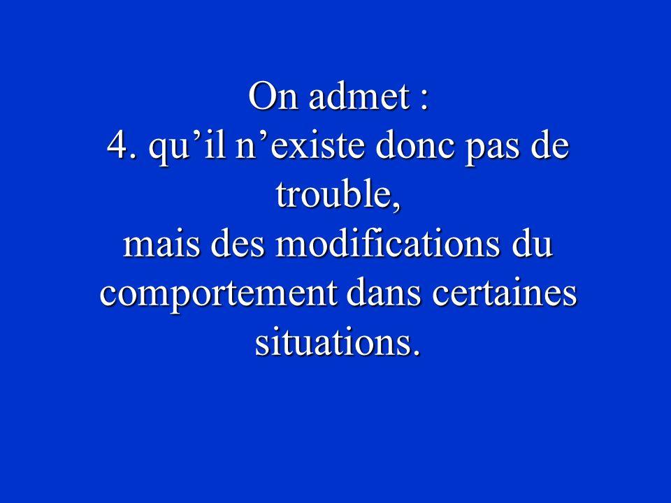 On admet : 4.