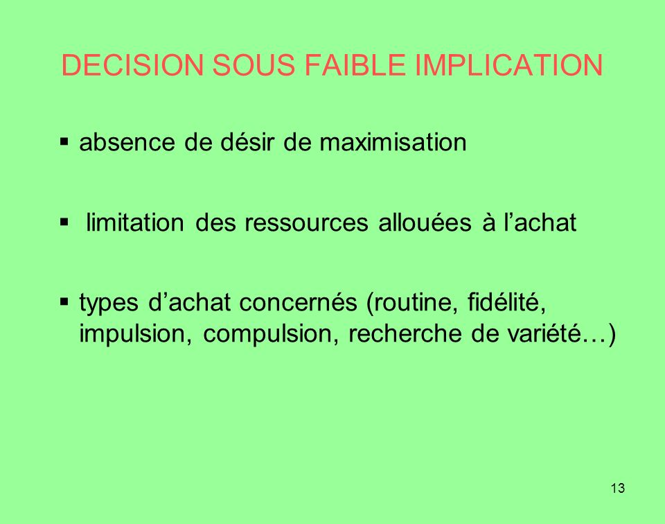 DECISION SOUS FAIBLE IMPLICATION