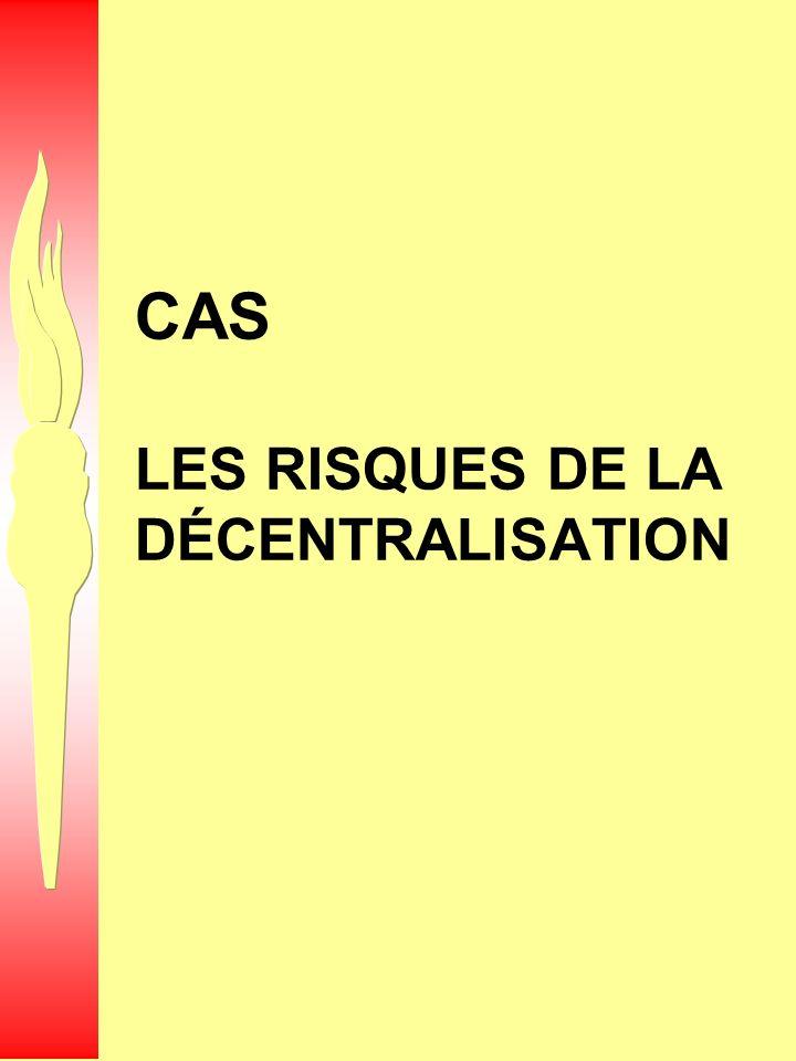 CAS LES RISQUES DE LA DÉCENTRALISATION