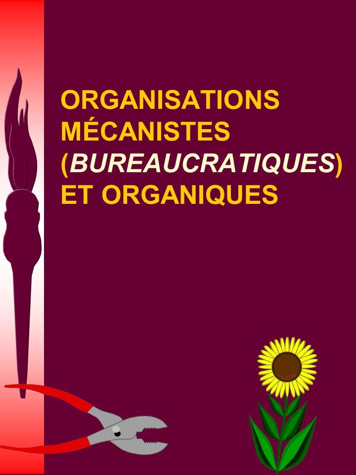 ORGANISATIONS MÉCANISTES (BUREAUCRATIQUES) ET ORGANIQUES
