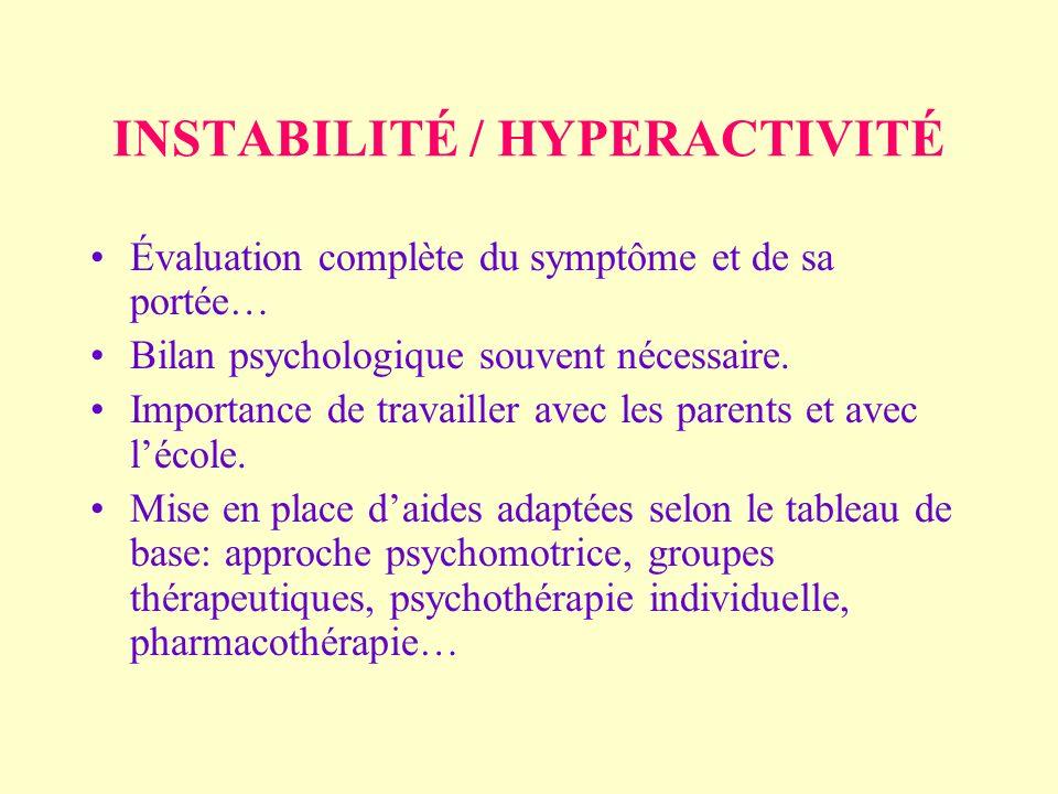 INSTABILITÉ / HYPERACTIVITÉ