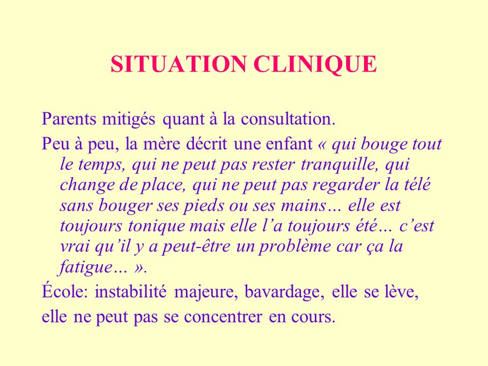 SITUATION CLINIQUE Parents mitigés quant à la consultation.