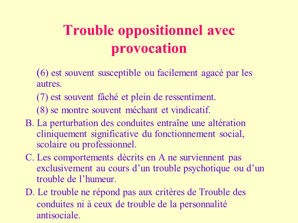 Trouble oppositionnel avec provocation