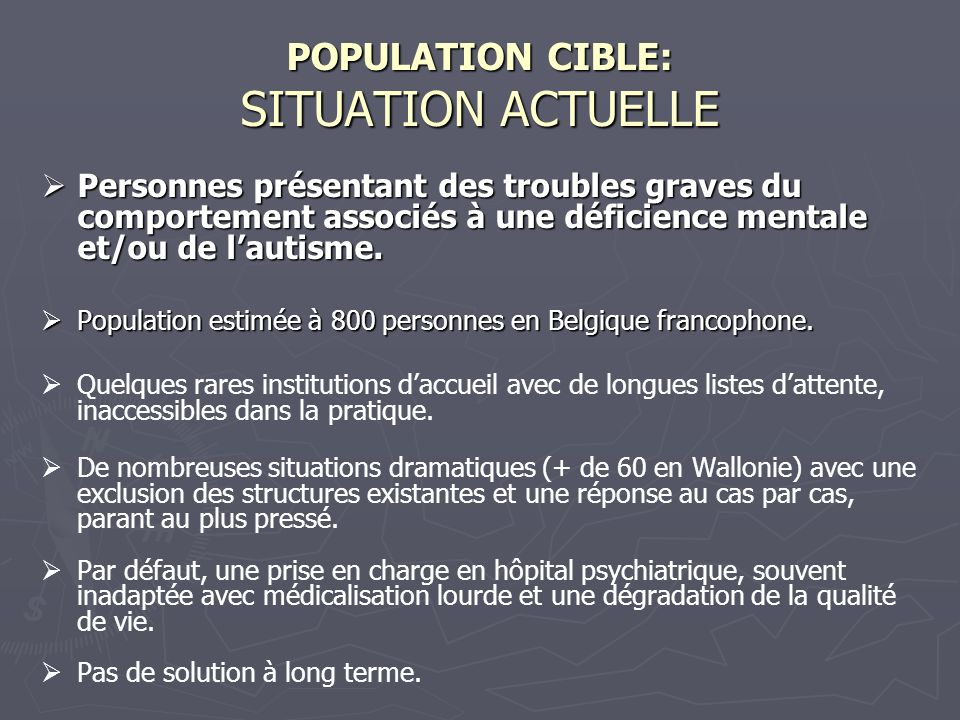 POPULATION CIBLE: SITUATION ACTUELLE