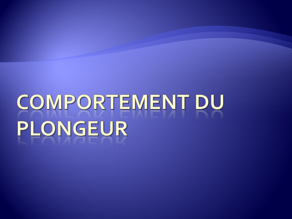 Comportement du Plongeur