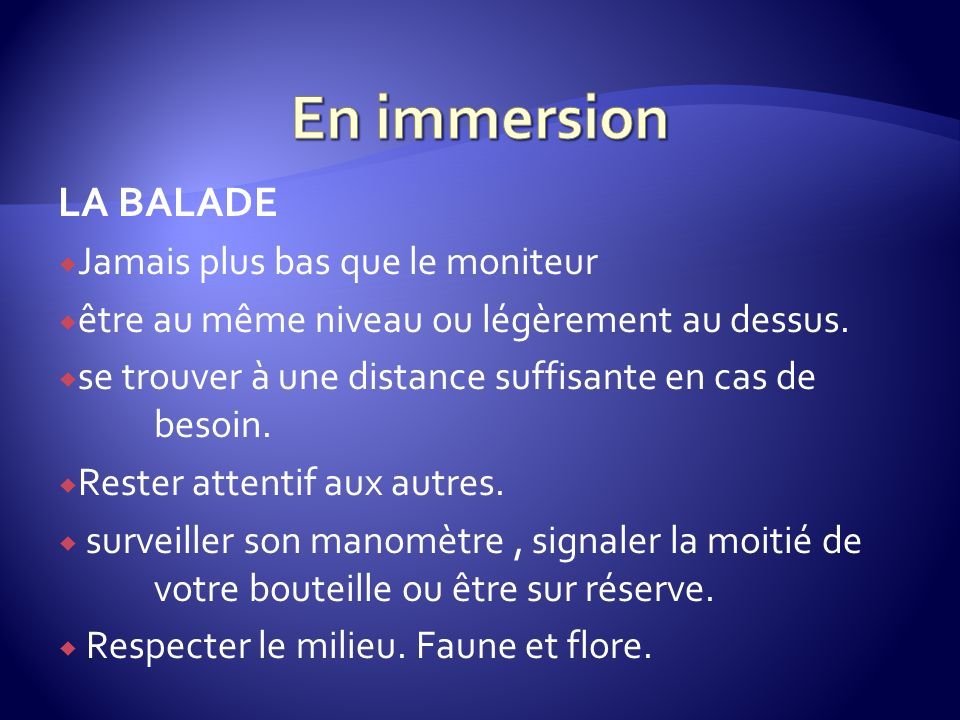 En immersion LA BALADE Jamais plus bas que le moniteur