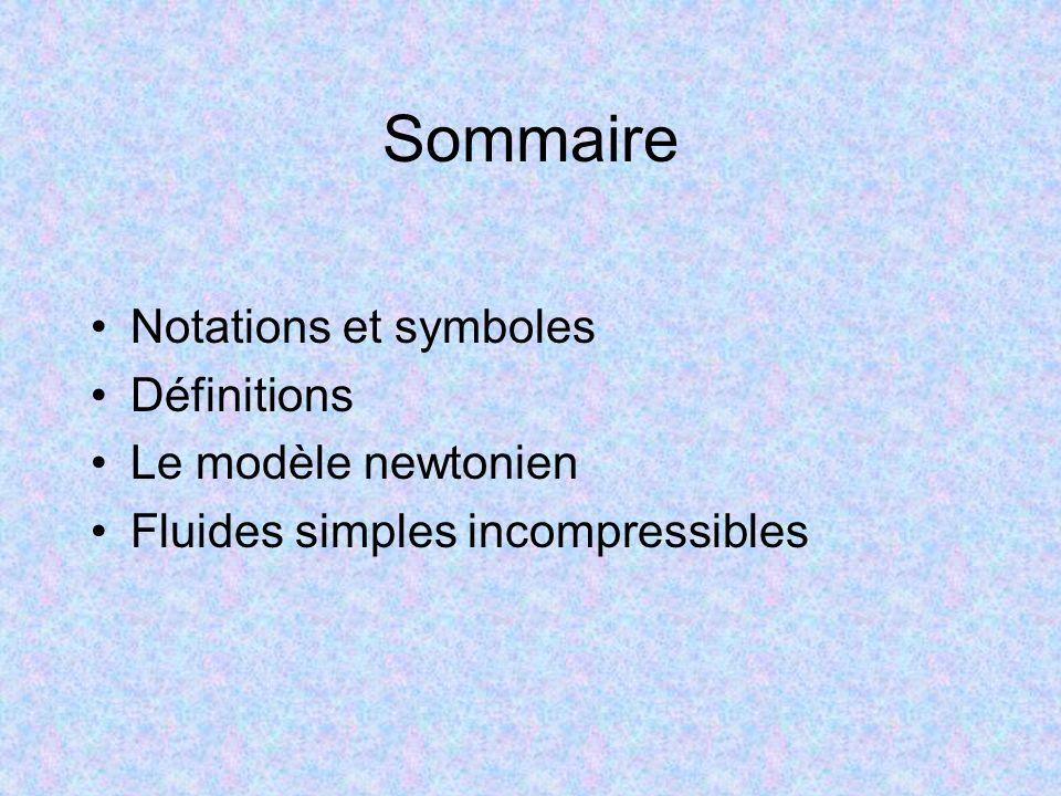 Sommaire Notations et symboles Définitions Le modèle newtonien