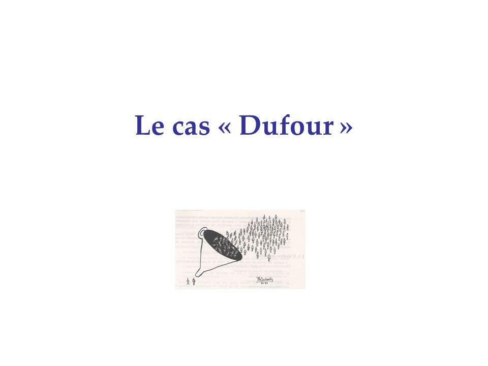 Le cas « Dufour »
