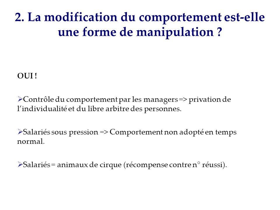 2. La modification du comportement est-elle une forme de manipulation