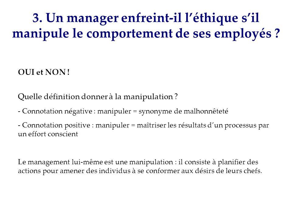 3. Un manager enfreint-il l'éthique s'il manipule le comportement de ses employés