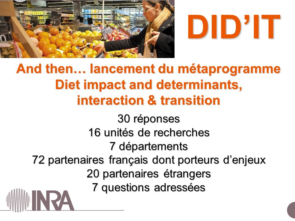 DID'IT And then… lancement du métaprogramme Diet impact and determinants, interaction & transition.