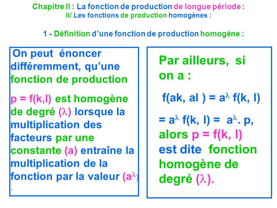 Par ailleurs, si on a : f(ak, al ) = a f(k, l)
