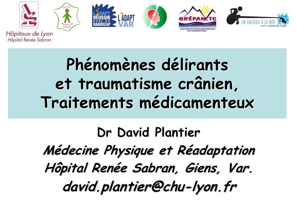 Phénomènes délirants et traumatisme crânien, Traitements médicamenteux