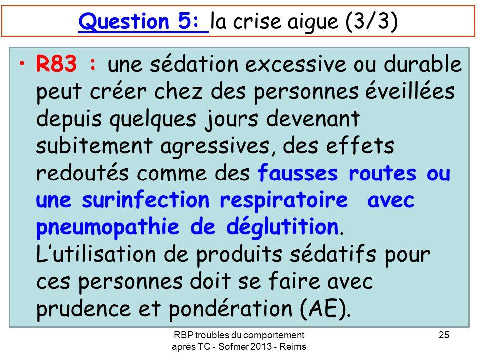 Question 5: la crise aigue (3/3)