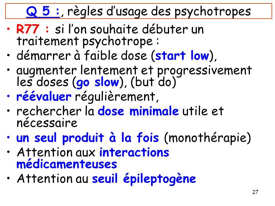 Q 5 :, règles d'usage des psychotropes