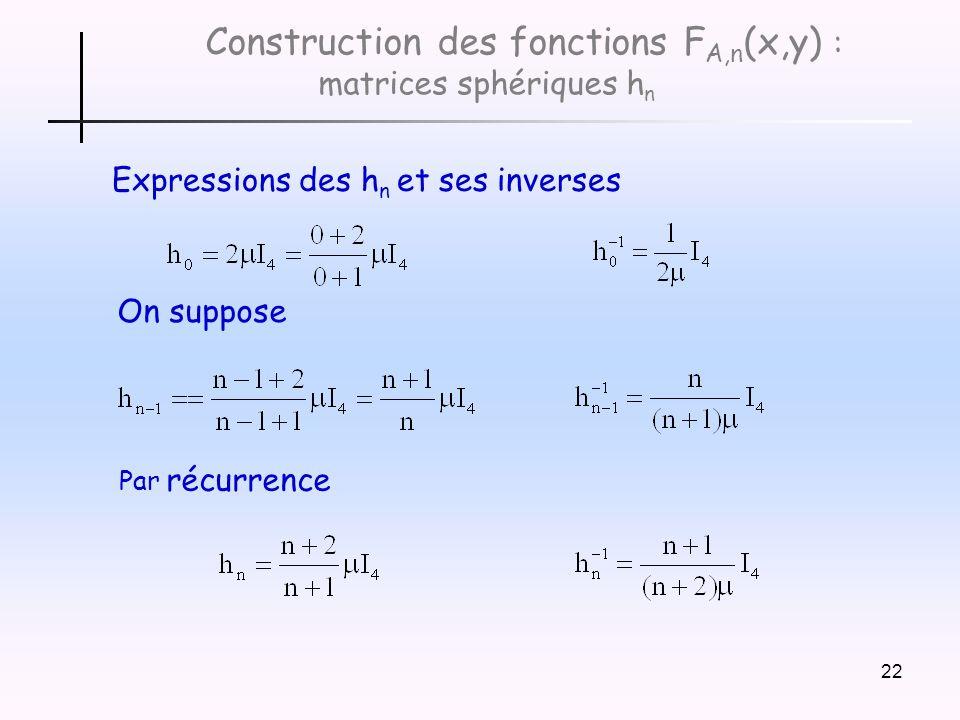Construction des fonctions FA,n(x,y) : matrices sphériques hn